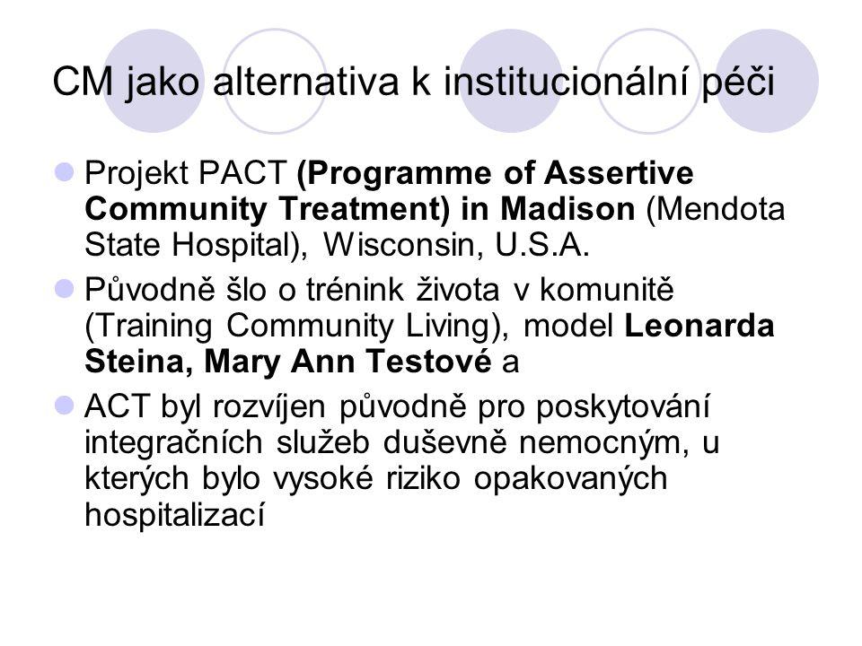 CM jako alternativa k institucionální péči