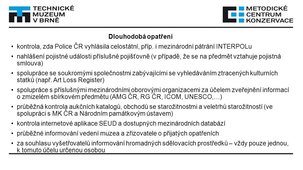 Dlouhodobá opatření kontrola, zda Police ČR vyhlásila celostátní, příp. i mezinárodní pátrání INTERPOLu.