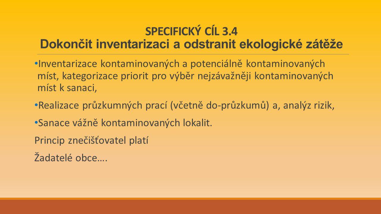 SPECIFICKÝ CÍL 3.4 Dokončit inventarizaci a odstranit ekologické zátěže