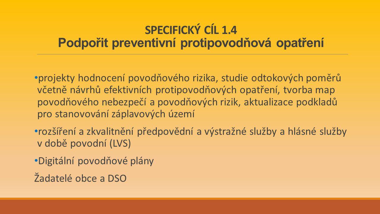 SPECIFICKÝ CÍL 1.4 Podpořit preventivní protipovodňová opatření