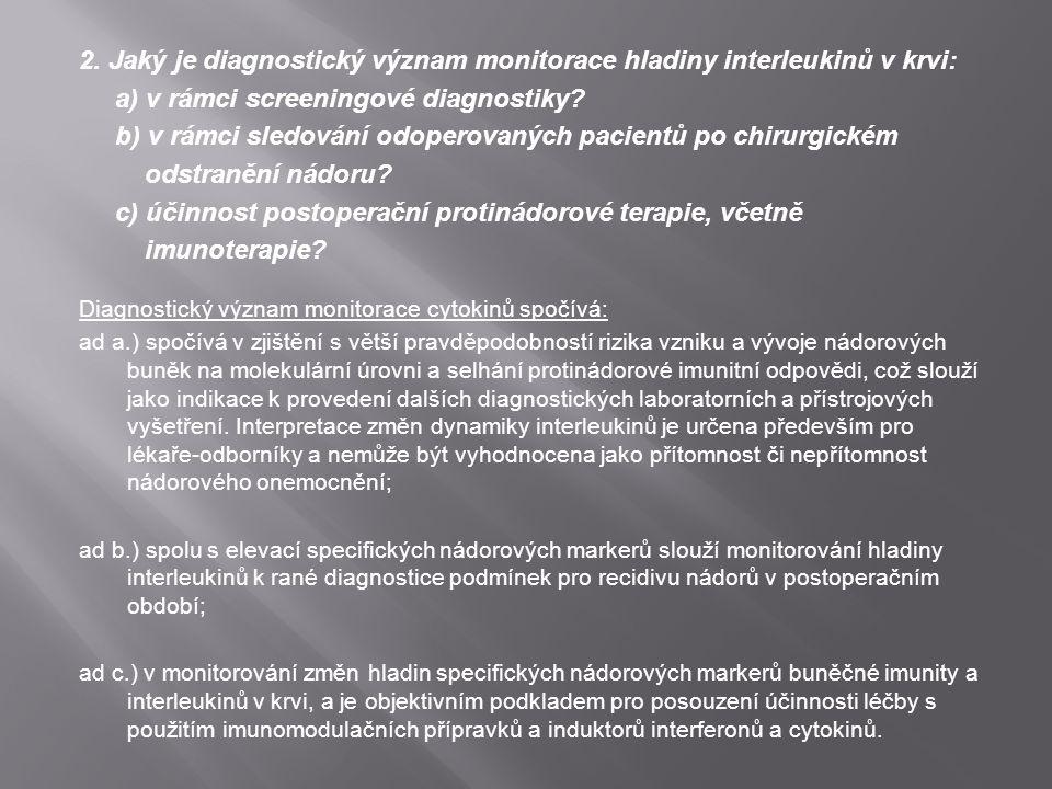2. Jaký je diagnostický význam monitorace hladiny interleukinů v krvi: