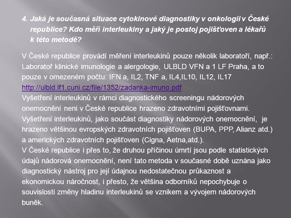 4. Jaká je současná situace cytokinové diagnostiky v onkologii v České republice.