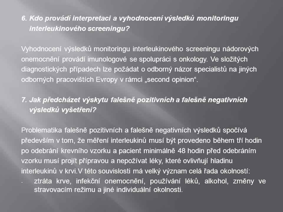 6. Kdo provádí interpretaci a vyhodnocení výsledků monitoringu