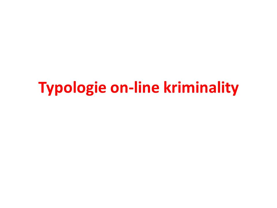 Typologie on-line kriminality