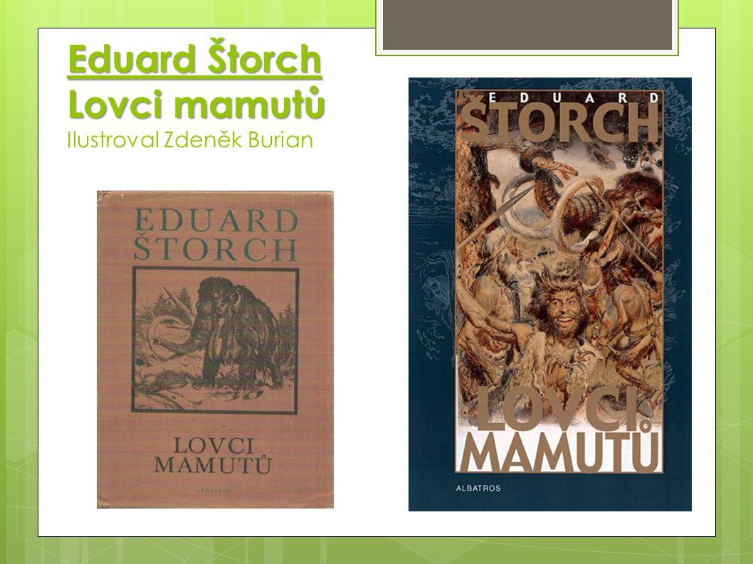 Eduard Štorch Lovci mamutů Ilustroval Zdeněk Burian