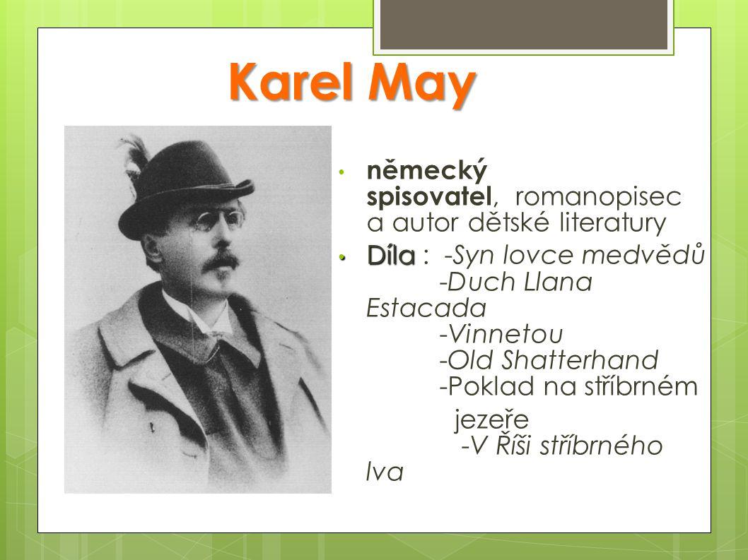 Karel May německý spisovatel, romanopisec a autor dětské literatury