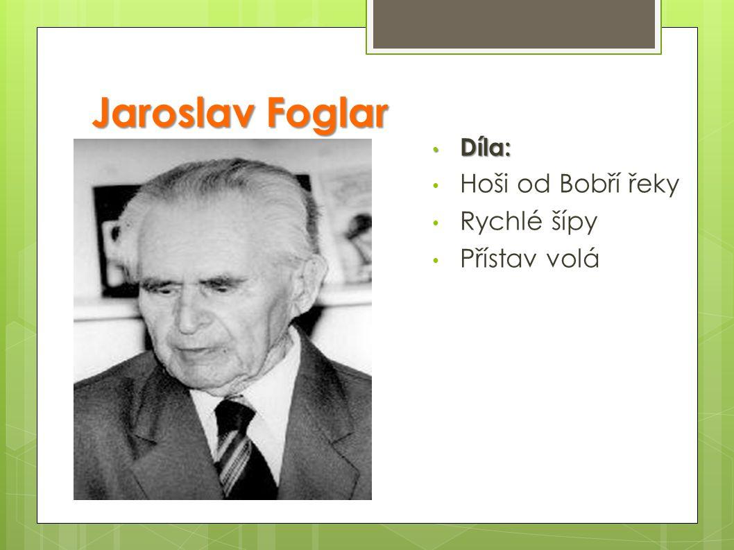 Jaroslav Foglar Díla: Hoši od Bobří řeky Rychlé šípy Přístav volá