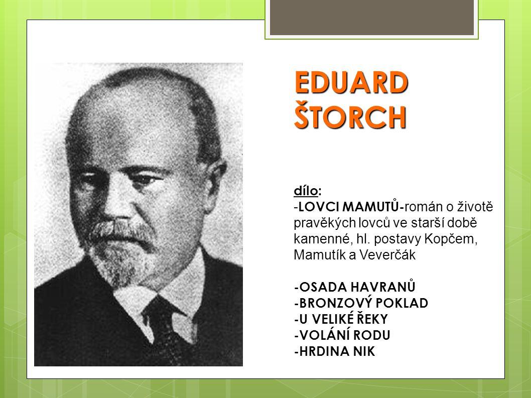 EDUARD ŠTORCH dílo: -LOVCI MAMUTŮ-román o životě pravěkých lovců ve starší době kamenné, hl.