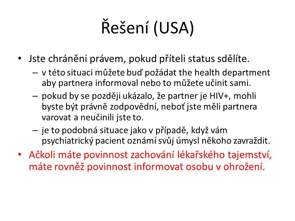Řešení (USA) Jste chráněni právem, pokud příteli status sdělíte.
