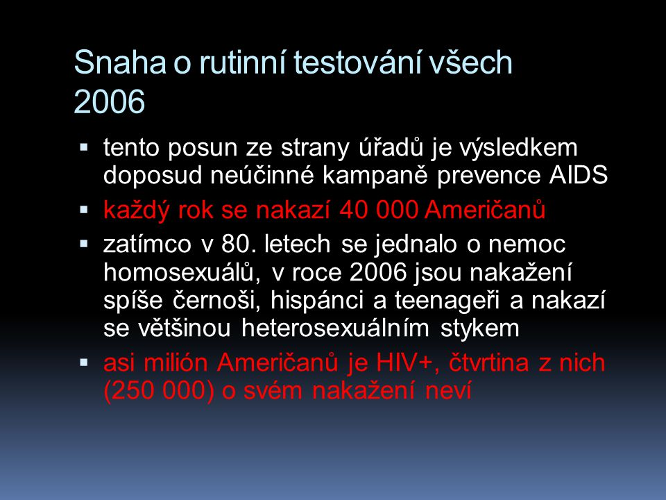 Snaha o rutinní testování všech 2006