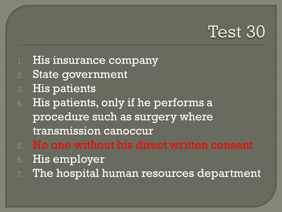 Test 30 His insurance company State government His patients