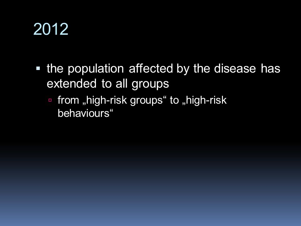 2012 the population affected by the disease has extended to all groups