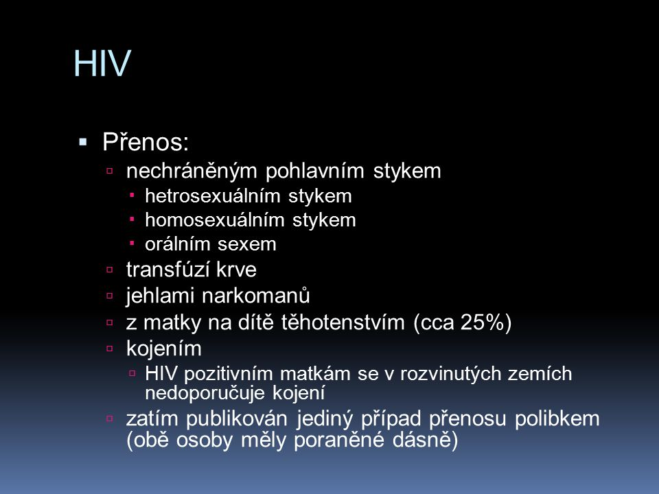 HIV Přenos: nechráněným pohlavním stykem transfúzí krve