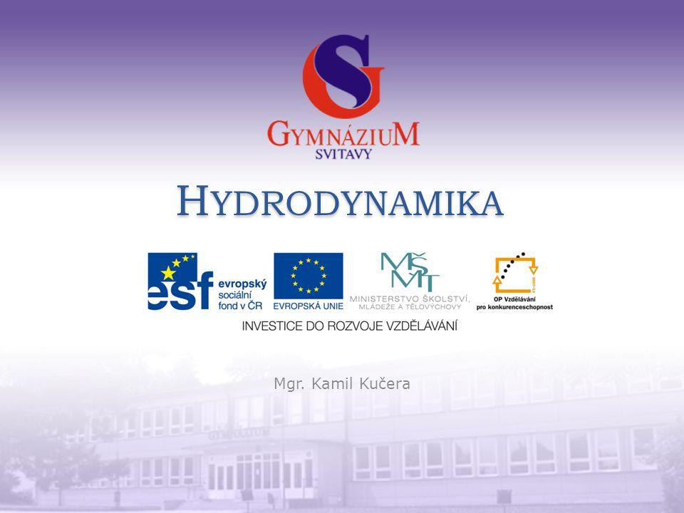 Hydrodynamika Mgr. Kamil Kučera