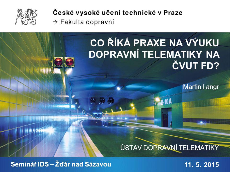 Co říká praxe na výuku dopravní telematiky na ČVUT v Praze, Fakultě dopravní