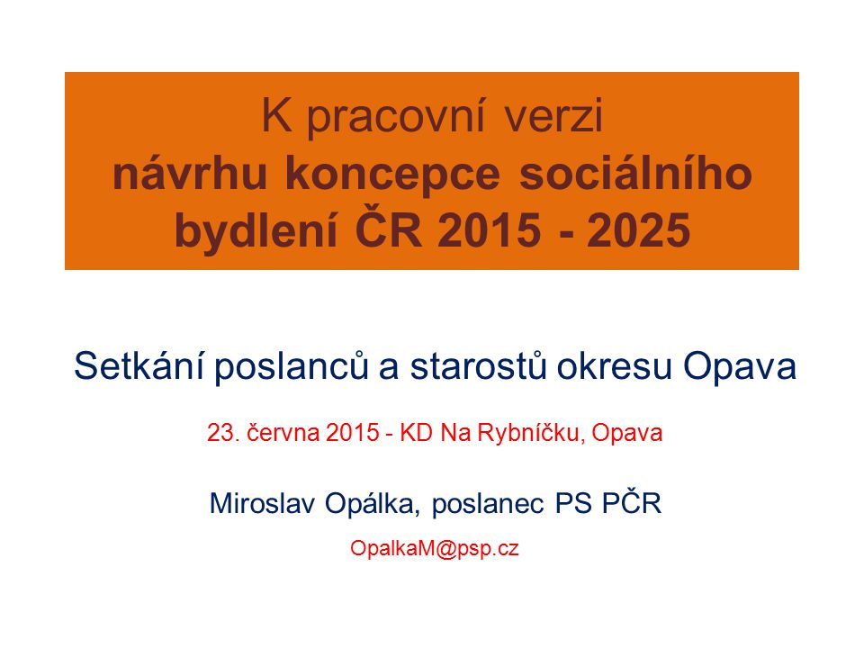 K pracovní verzi návrhu koncepce sociálního bydlení ČR 2015 - 2025