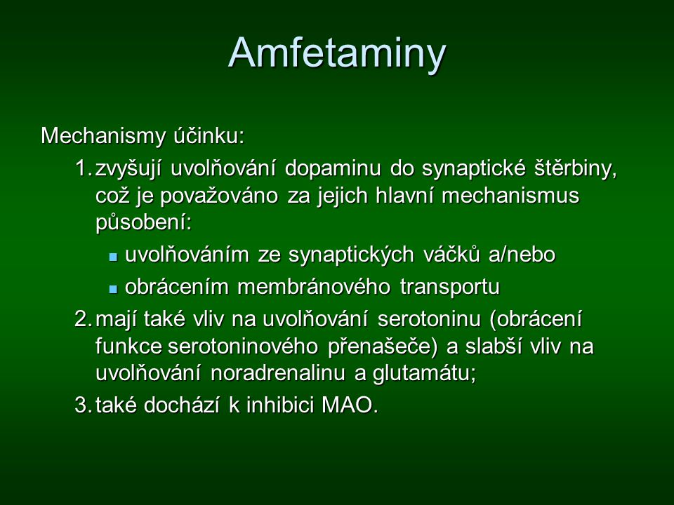 Amfetaminy Mechanismy účinku: