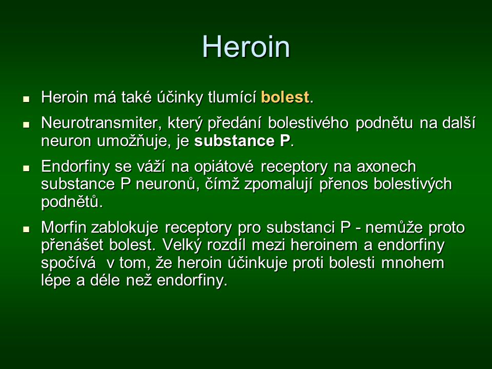 Heroin Heroin má také účinky tlumící bolest.