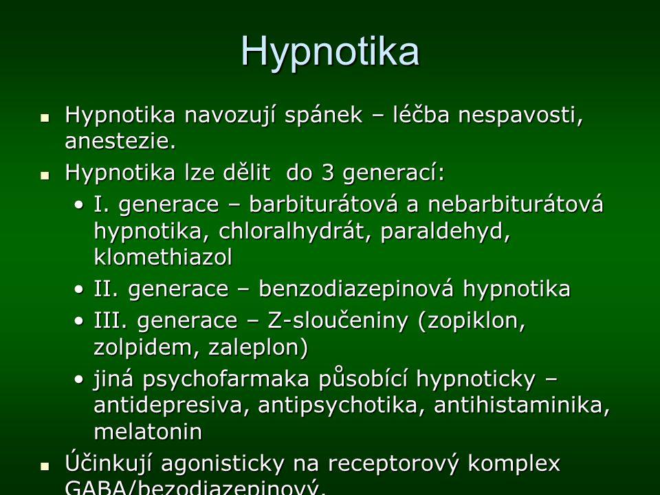 Hypnotika Hypnotika navozují spánek – léčba nespavosti, anestezie.