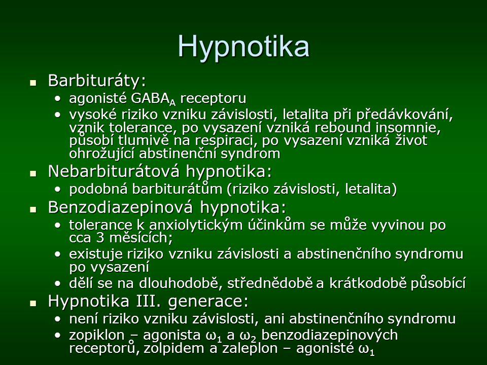 Hypnotika Barbituráty: Nebarbiturátová hypnotika:
