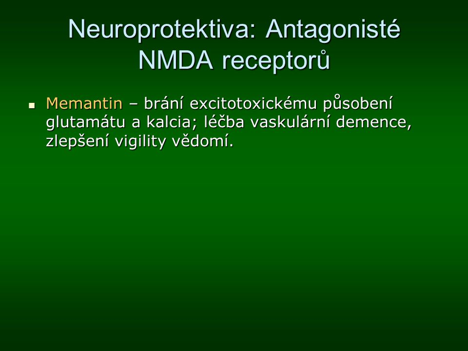 Neuroprotektiva: Antagonisté NMDA receptorů