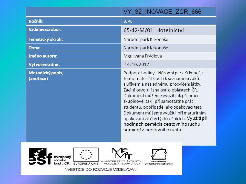 VY_32_INOVACE_ZCR_666 65-42-M/01 Hotelnictví Ročník: 3. 4.