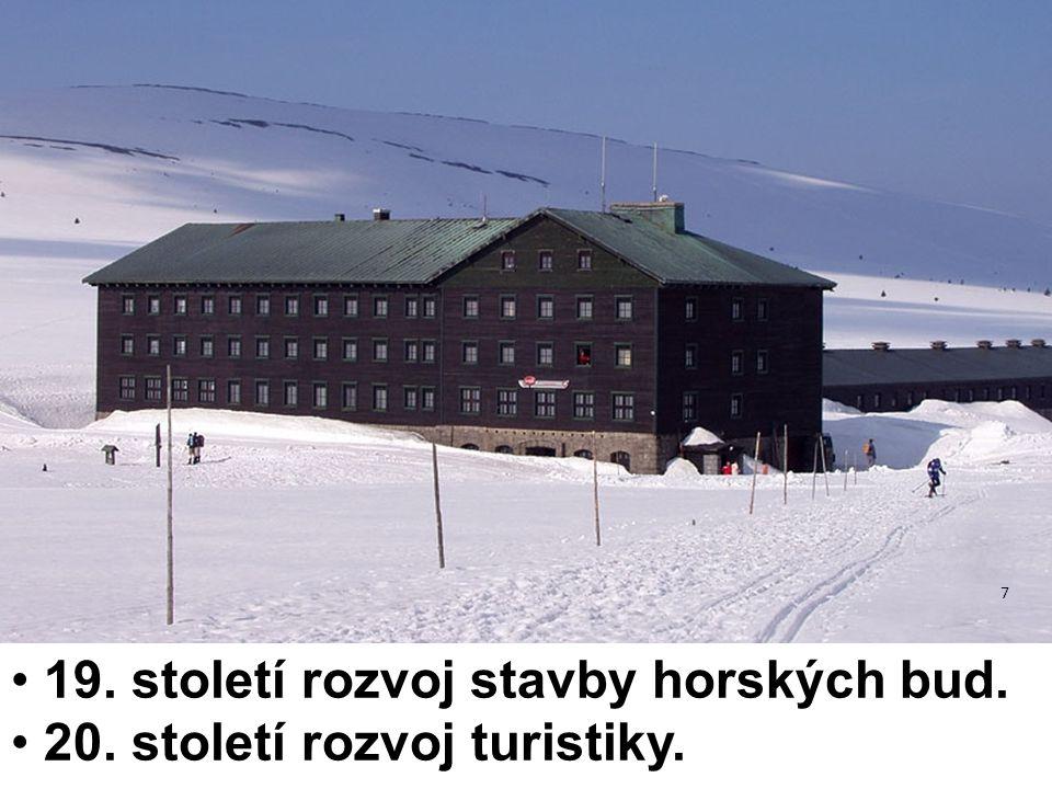 19. století rozvoj stavby horských bud. 20. století rozvoj turistiky.