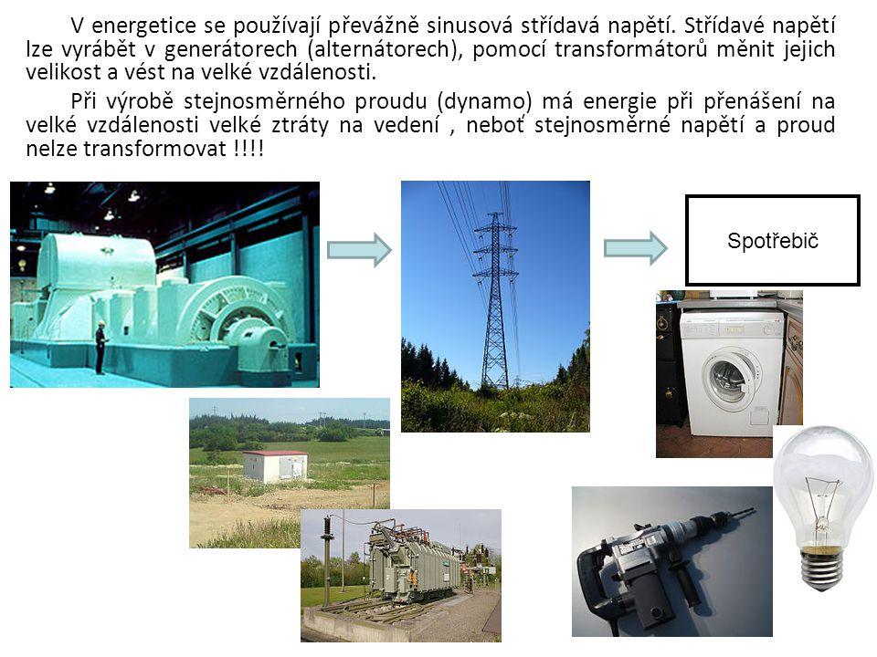 V energetice se používají převážně sinusová střídavá napětí