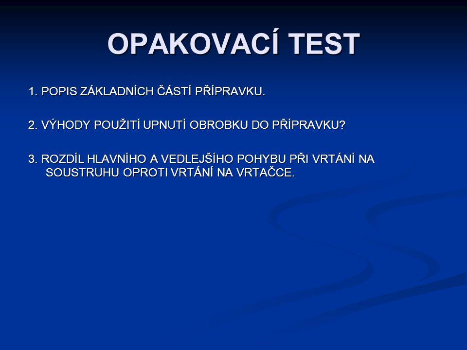 OPAKOVACÍ TEST 1. POPIS ZÁKLADNÍCH ČÁSTÍ PŘÍPRAVKU.