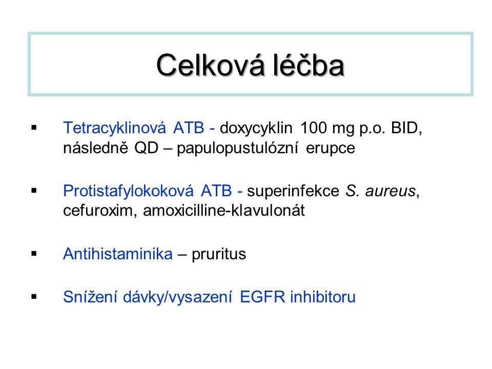 Celková léčba Tetracyklinová ATB - doxycyklin 100 mg p.o. BID, následně QD – papulopustulózní erupce.