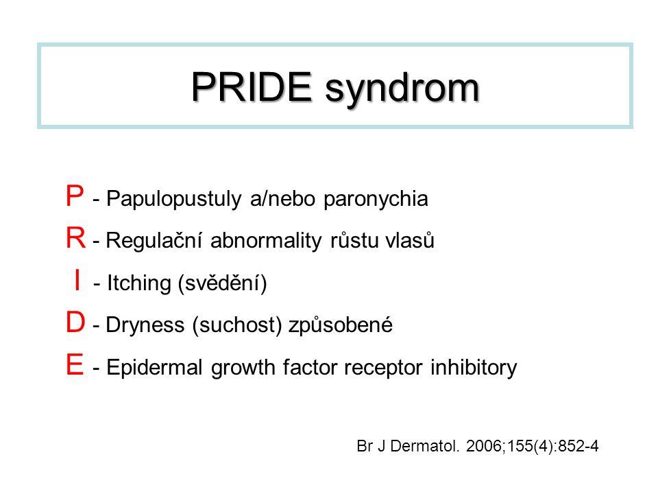 PRIDE syndrom P - Papulopustuly a/nebo paronychia
