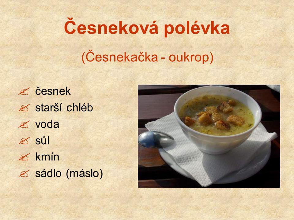 Česneková polévka (Česnekačka - oukrop) česnek starší chléb voda sůl