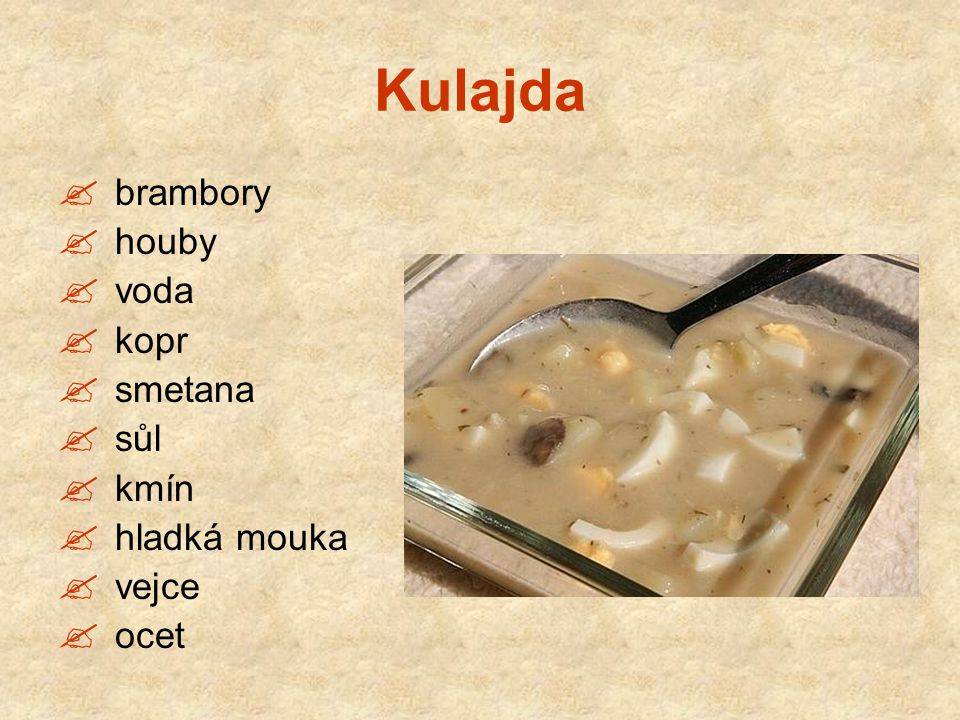 Kulajda brambory houby voda kopr smetana sůl kmín hladká mouka vejce