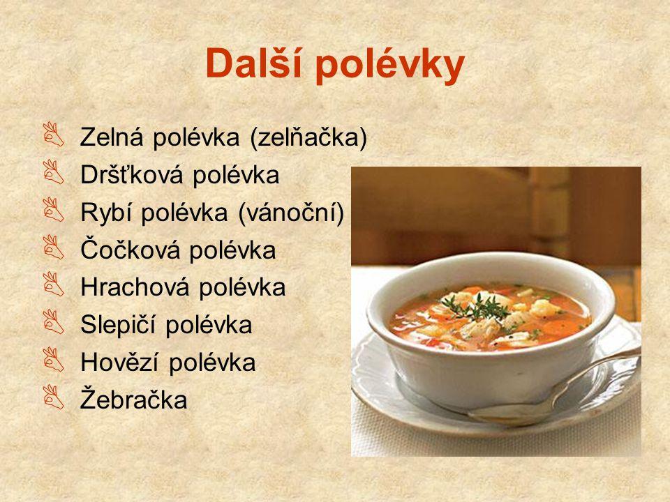 Další polévky Zelná polévka (zelňačka) Dršťková polévka