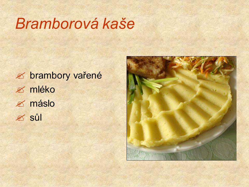 Bramborová kaše brambory vařené mléko máslo sůl