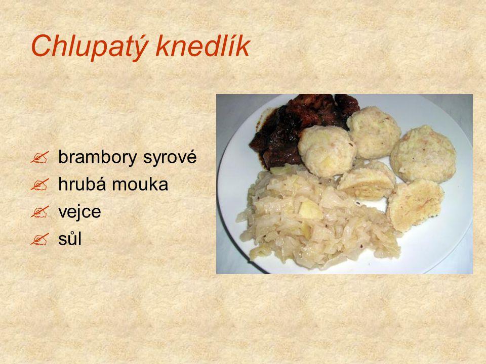 Chlupatý knedlík brambory syrové hrubá mouka vejce sůl