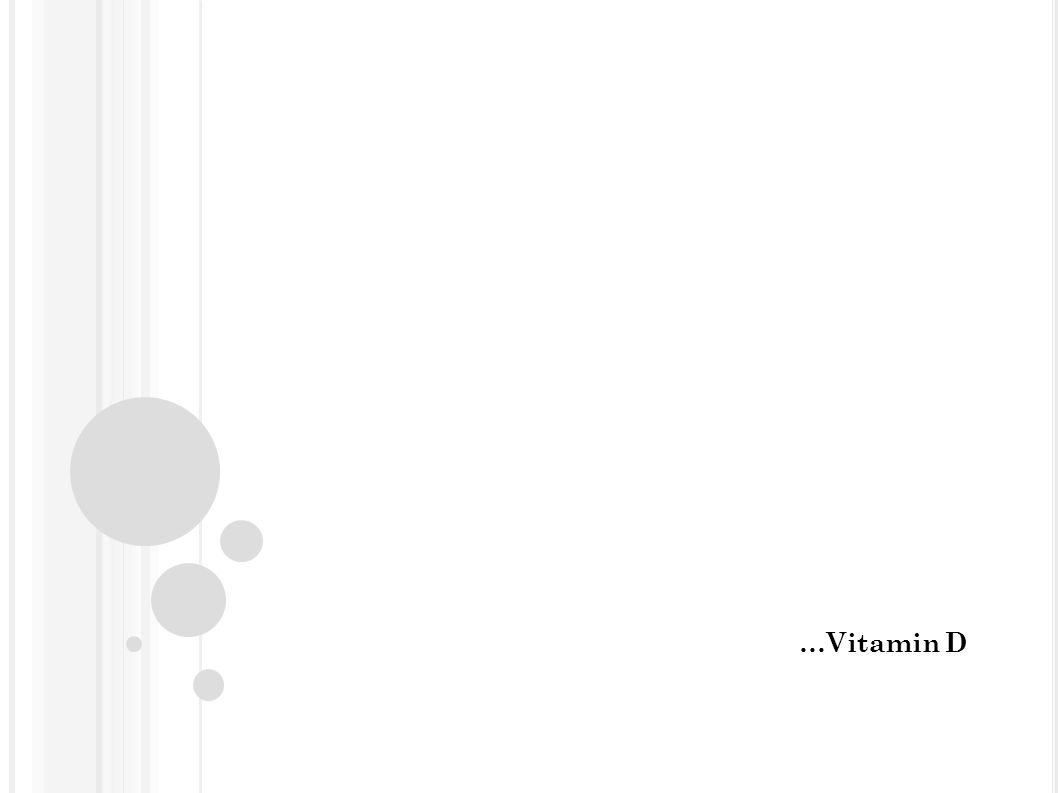…Vitamin D