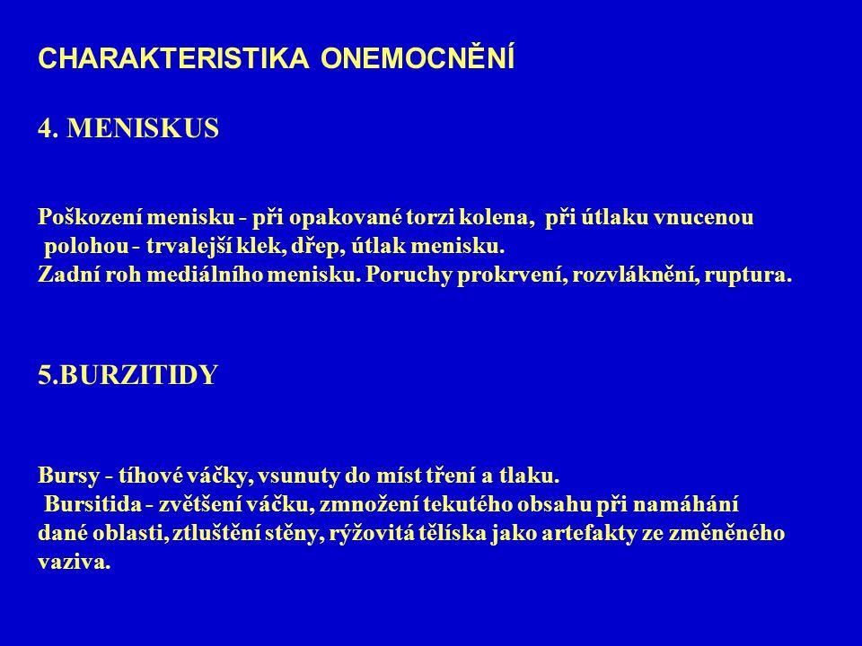 CHARAKTERISTIKA ONEMOCNĚNÍ 4. MENISKUS