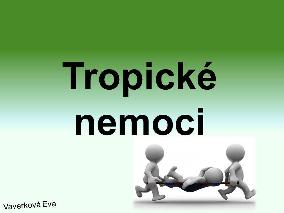 Tropické nemoci Vaverková Eva