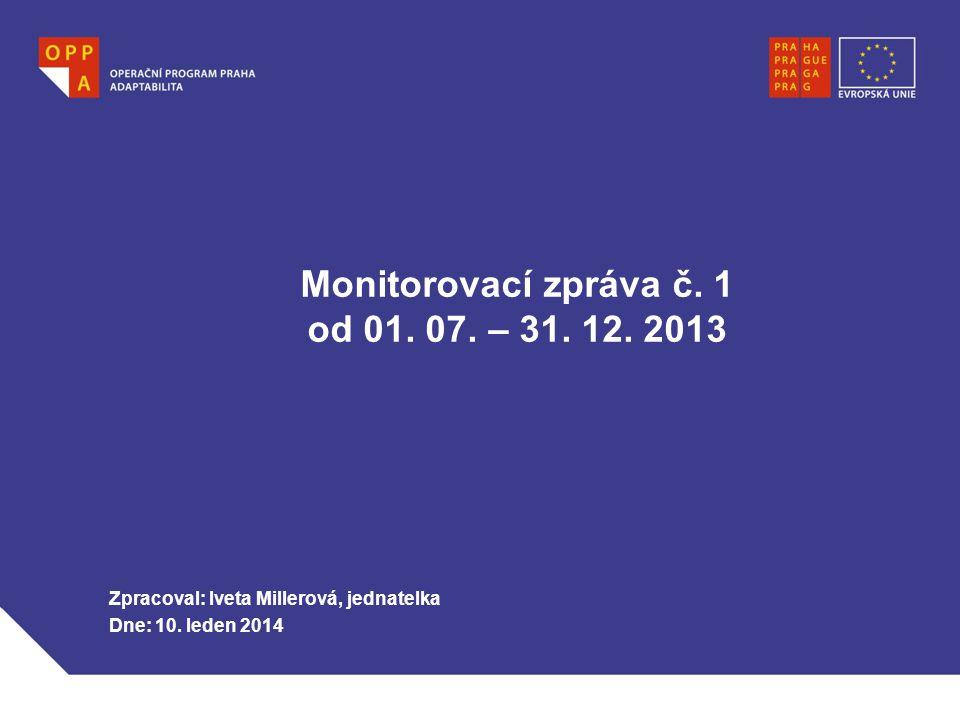 Monitorovací zpráva č. 1 od 01. 07. – 31. 12. 2013
