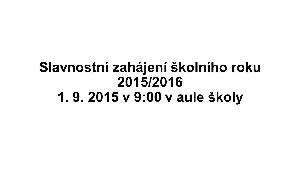 Slavnostní zahájení školního roku 2015/2016 1. 9
