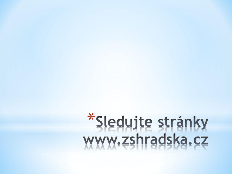 Sledujte stránky www.zshradska.cz