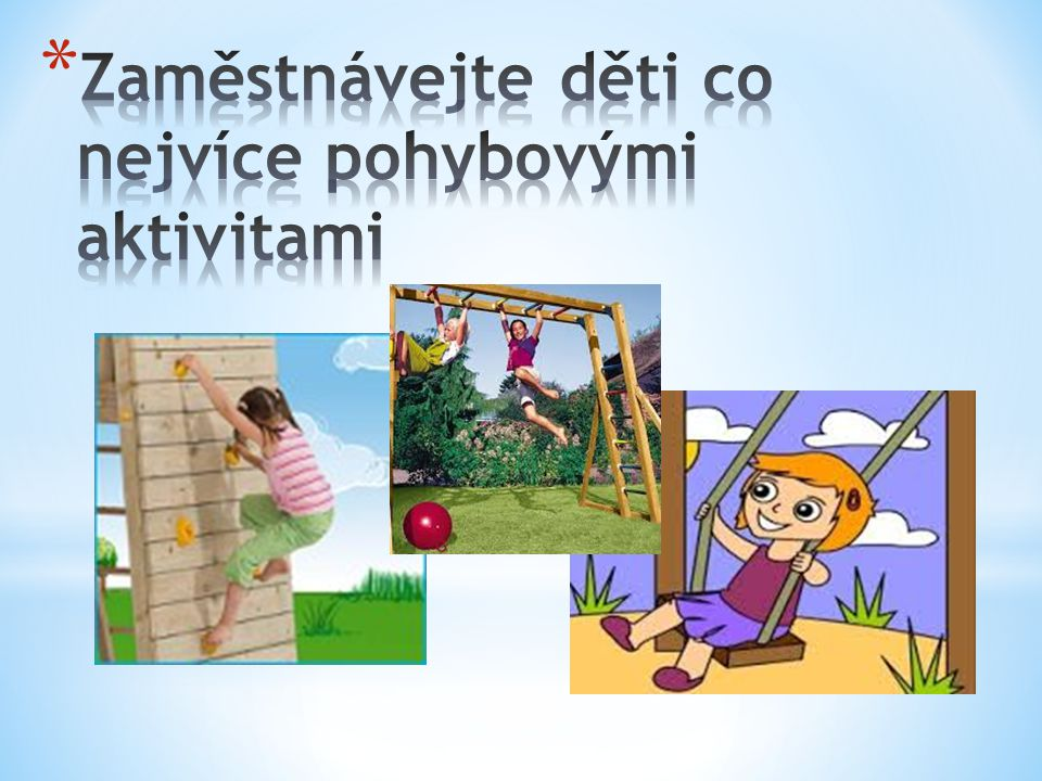 Zaměstnávejte děti co nejvíce pohybovými aktivitami