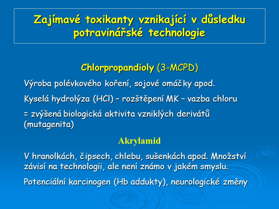Zajímavé toxikanty vznikající v důsledku potravinářské technologie