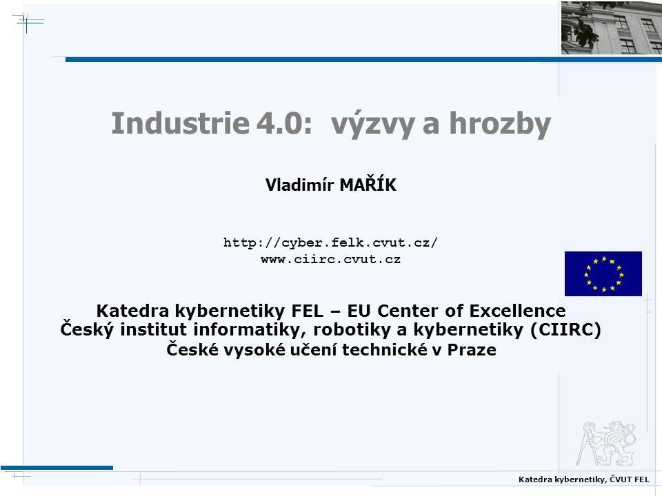 Industrie 4. 0: výzvy a hrozby Vladimír MAŘÍK http://cyber. felk. cvut
