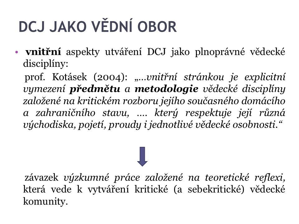 DCJ JAKO VĚDNÍ OBOR vnitřní aspekty utváření DCJ jako plnoprávné vědecké disciplíny: