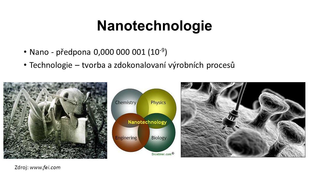 Nanotechnologie Nano - předpona 0,000 000 001 (10-9)