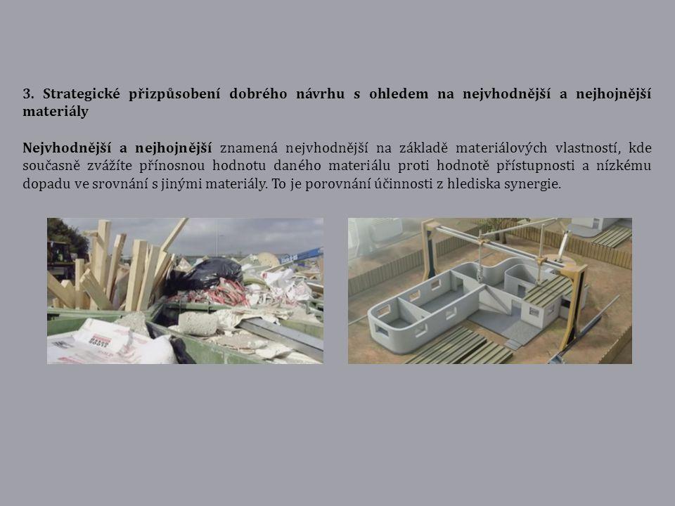 3. Strategické přizpůsobení dobrého návrhu s ohledem na nejvhodnější a nejhojnější materiály