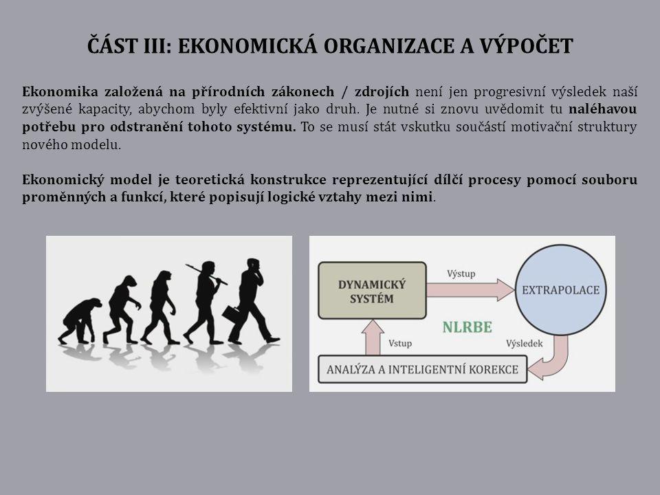 ČÁST III: EKONOMICKÁ ORGANIZACE A VÝPOČET