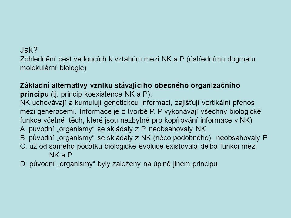 Jak Zohlednění cest vedoucích k vztahům mezi NK a P (ústřednímu dogmatu molekulární biologie)